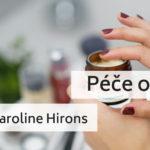 Péče o pleť podle Caroline Hirons