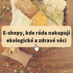 E-shopy, kde ráda nakupuji ekologické a zdravé věci
