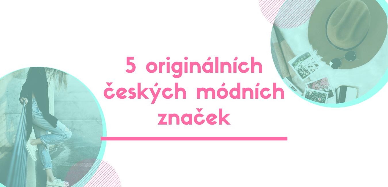 5 originálních českých módních značek