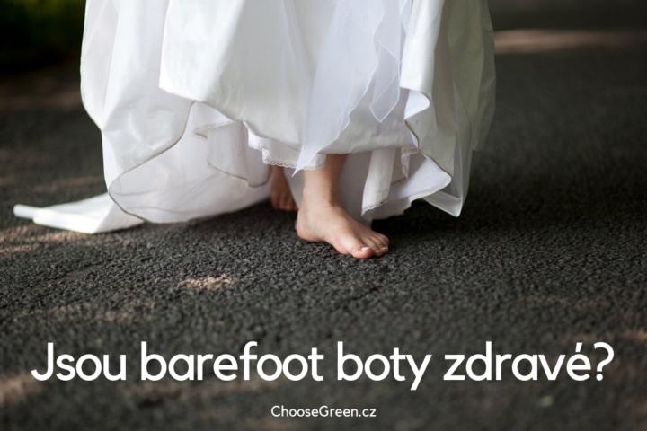 jsou barefoot boty zdravé?